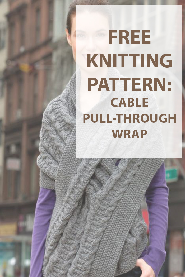 Cable Knitting Patterns Pull Through Wrap - Housewives Hobbies