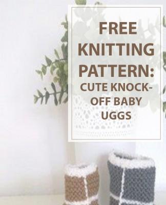 Knitting Knockoff Baby Uggs