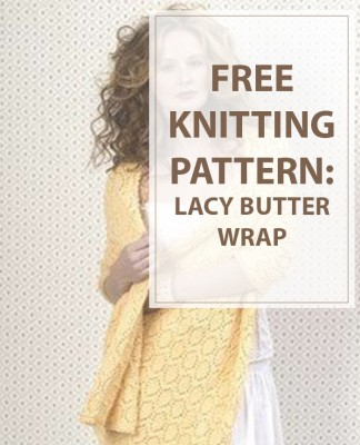 How to knit Lacy Butter Wrap