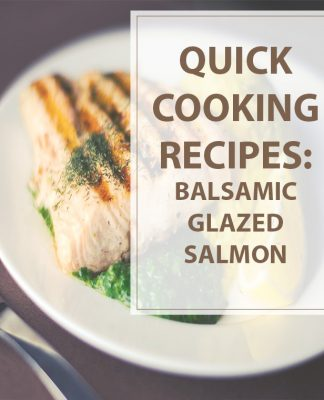 Quick Recipe Balsamic Salmon