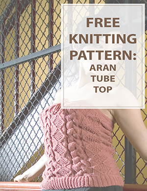 Aran Tube Top Free Knitting Pattern