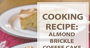 Almond Brickle Coffee Cake Cooking Recipe