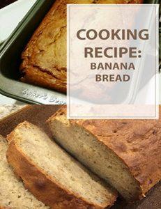 Banana Bread Cooking Recipe