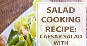Caesar Salad with Sugar Snap Peas Cooking Recipe