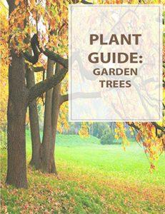 Plant Guide Garden Trees