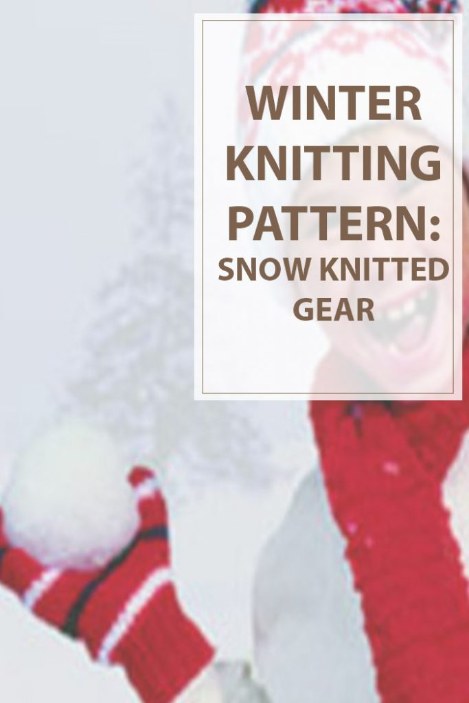 Snow Gear Knitting Pattern