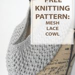 Cowl Knitting Pattern Mesh Lace Cowl