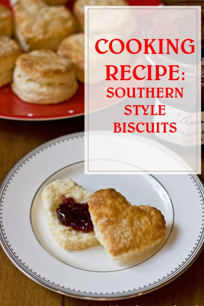 Southern Style Biscuits Cooking Recipe