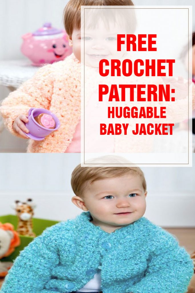 free crochet pattern huggable baby jacket