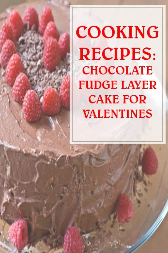 Chocolate Fudge Layer Cake Valentines Recipe