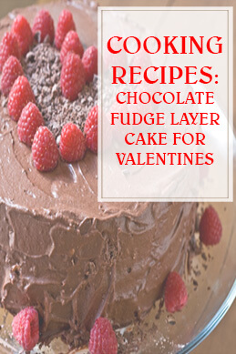Chocolate Fudge Layer Cake Valentines Recipe thump