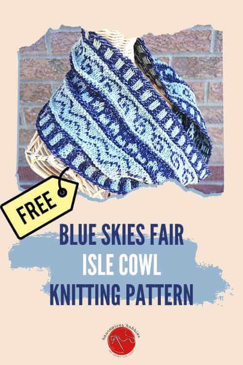 Free Knitting Pattern Blue Skies Fair Isle Cowl