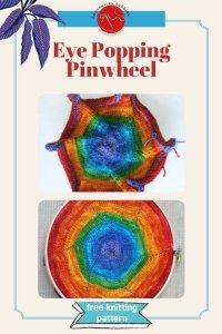 Free Knitting Pattern Eye Popping Pinwheel